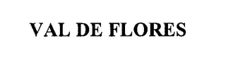 mark for VAL DE FLORES, trademark #76294003