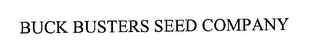 mark for BUCK BUSTERS SEED COMPANY, trademark #76294826
