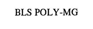 mark for BLS POLY-MG, trademark #76295292