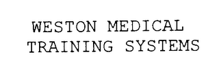 mark for WESTON MEDICAL TRAINING SYSTEMS, trademark #76297085