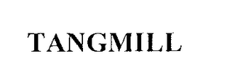 mark for TANGMILL, trademark #76298437