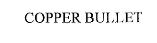 mark for COPPER BULLET, trademark #76300190