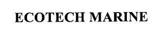 mark for ECOTECH MARINE, trademark #76301596