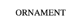 mark for ORNAMENT, trademark #76302287