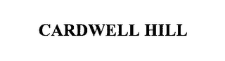 mark for CARDWELL HILL, trademark #76303051