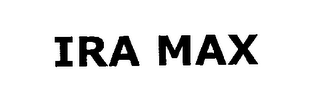 mark for IRA MAX, trademark #76303153