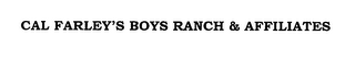 mark for CAL FARLEY'S BOYS RANCH & AFFILIATES, trademark #76303309