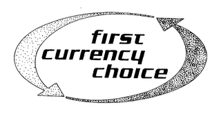 mark for FIRST CURRENCY CHOICE, trademark #76304061