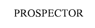 mark for PROSPECTOR, trademark #76305742