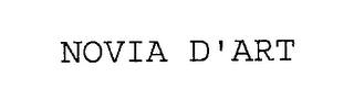 mark for NOVIA D'ART, trademark #76307004