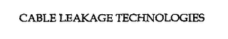 mark for CABLE LEAKAGE TECHNOLOGIES, trademark #76309868