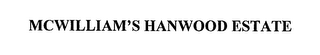 mark for MCWILLIAM'S HANWOOD ESTATE, trademark #76309995