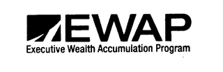 mark for EWAP EXECUTIVE WEALTH ACCUMULATION PROGRAM, trademark #76311050