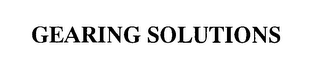 mark for GEARING SOLUTIONS, trademark #76311390