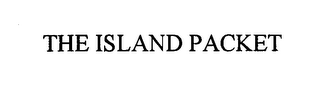 mark for THE ISLAND PACKET, trademark #76312236