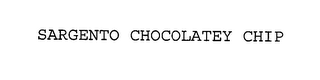 mark for SARGENTO CHOCOLATEY CHIP, trademark #76312406