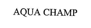 mark for AQUA CHAMP, trademark #76314472