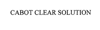 mark for CABOT CLEAR SOLUTION, trademark #76317669