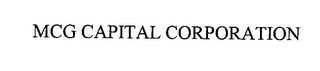 mark for MCG CAPITAL CORPORATION, trademark #76319527