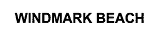 mark for WINDMARK BEACH, trademark #76320884