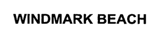 mark for WINDMARK BEACH, trademark #76320885