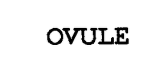 mark for OVULE, trademark #76321183