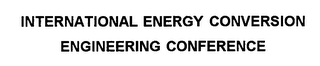 mark for INTERNATIONAL ENERGY CONVERSION ENGINEERING CONFERENCE, trademark #76322247