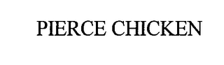 mark for PIERCE CHICKEN, trademark #76323998