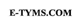 mark for E-TYMS.COM, trademark #76324864