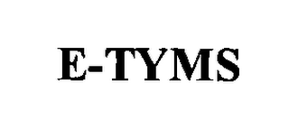 mark for E-TYMS, trademark #76324866