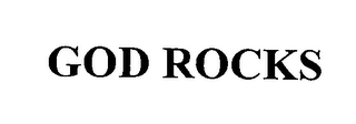 mark for GOD ROCKS, trademark #76325412