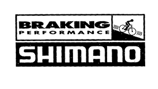 mark for BRAKING PERFORMANCE SHIMANO, trademark #76326035