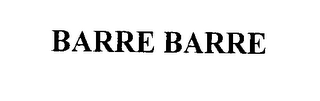 mark for BARRE BARRE, trademark #76327386