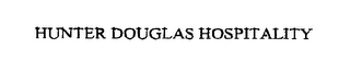 mark for HUNTER DOUGLAS HOSPITALITY, trademark #76327718