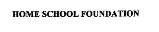 mark for HOME SCHOOL FOUNDATION, trademark #76327977