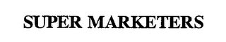 mark for SUPER MARKETERS, trademark #76331221