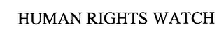 mark for HUMAN RIGHTS WATCH, trademark #76332011