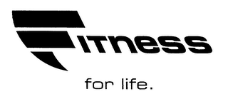 mark for FITNESS FOR LIFE., trademark #76333805