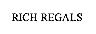 mark for RICH REGALS, trademark #76333996