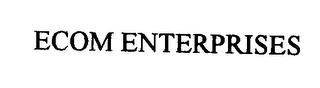 mark for ECOM ENTERPRISES, trademark #76335736