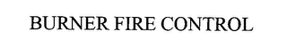mark for BURNER FIRE CONTROL, trademark #76336440