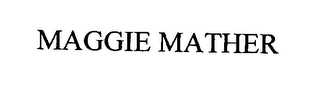 mark for MAGGIE MATHER, trademark #76336646