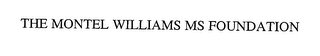 mark for THE MONTEL WILLIAMS MS FOUNDATION, trademark #76338220