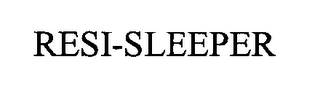 mark for RESI-SLEEPER, trademark #76340497