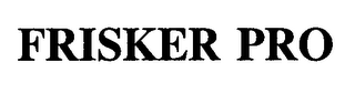 mark for FRISKER PRO, trademark #76341202