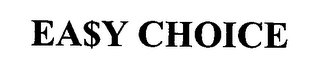 mark for EA$Y CHOICE, trademark #76341752