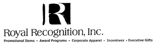 mark for R ROYAL RECOGNITION, INC. PROMOTIONAL ITEMS AWARD PROGRAMS CORPORATE APPAREL INCENTIVES EXECUTIVE GIFTS, trademark #76342312
