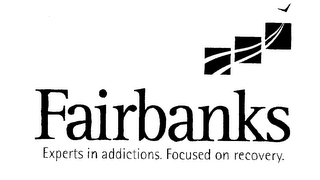mark for FAIRBANKS EXPERTS IN ADDICTIONS. FOCUSED ON RECOVERY., trademark #76344413