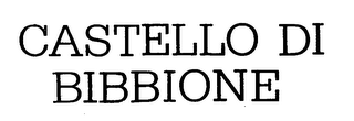 mark for CASTELLO DI BIBBIONE, trademark #76345864
