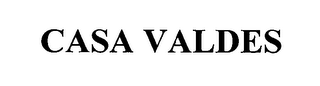 mark for CASA VALDES, trademark #76347290
